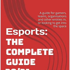 Esports the complate guide