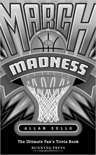 March to Madness: The Ultimate Fan's Trivia Book