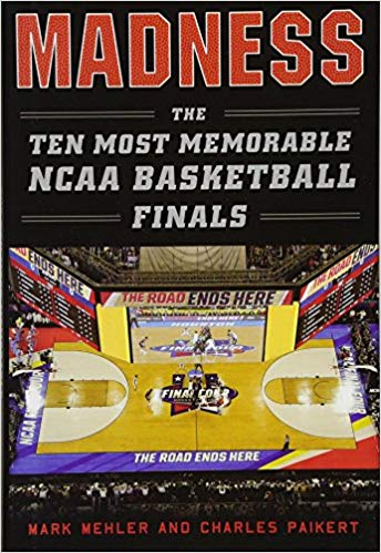 SALE!  March Madness: The Ten Most Memorable NCAA Basketball Finals